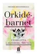 Orkidébarnet av Charlotta Lagerberg-Thunes